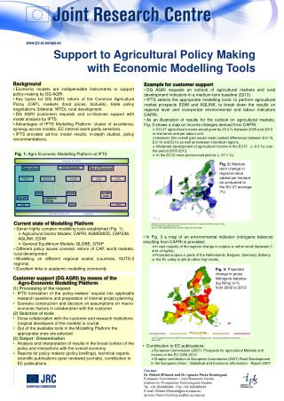 Background  Economic models are indispensable instruments to support policy-making by DG AGRI.