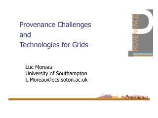 Provenance Challenges  and Technologies for Grids
