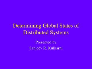 Determining Global States of Distributed Systems