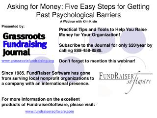 Asking for Money: Five Easy Steps for Getting Past Psychological Barriers A Webinar with Kim Klein