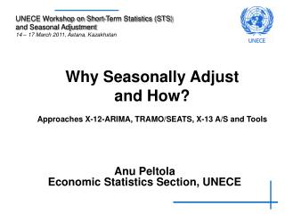 Why Seasonally Adjust  and How? Approaches X-12-ARIMA, TRAMO/SEATS, X-13 A/S and Tools