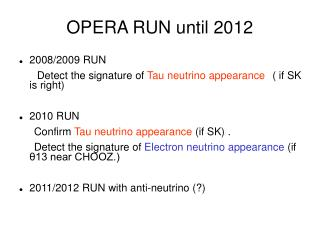 OPERA RUN until 2012
