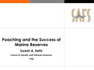 Poaching and the Success of Marine Reserves Suresh A. Sethi