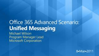 Office 365 Advanced Scenario: Unified Messaging