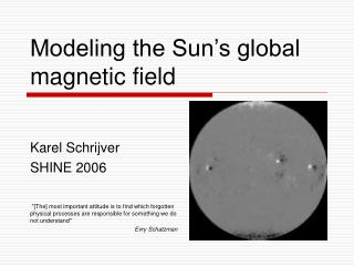 Modeling the Sun's global magnetic field