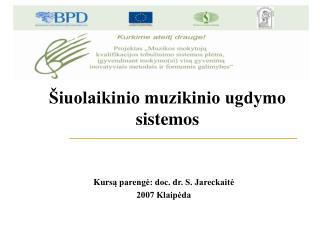 Kurs ą parengė: doc.  d r. S. Jareckaitė 2007 Klaipėda