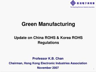 Professor K.B. Chan Chairman, Hong Kong Electronic Industries Association  November 2007