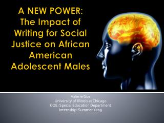A NEW POWER: The Impact of Writing for Social Justice on African American Adolescent Males