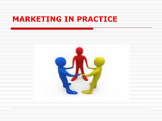 MARKETING IN PRACTICE