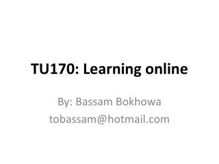 TU170: Learning online