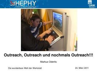 Outreach ,  Outreach  und nochmals  Outreach !!!