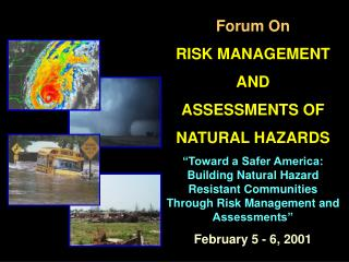 Forum On RISK MANAGEMENT AND ASSESSMENTS OF NATURAL HAZARDS