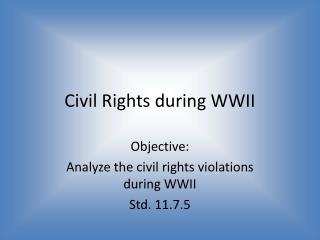 Civil Rights during WWII