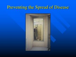Preventing the Spread of Disease