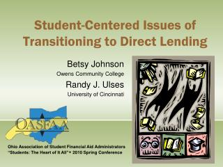 Student-Centered Issues of  Transitioning to Direct Lending
