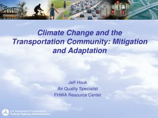 Climate Change and the Transportation Community: Mitigation and Adaptation