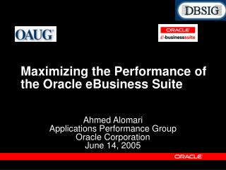 Maximizing the Performance of the Oracle eBusiness Suite