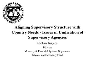 Aligning Supervisory Structure with Country Needs - Issues in Unification of Supervisory Agencies