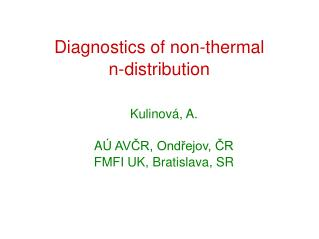 Diagnostics of  non-thermal  n-distribution