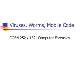 Viruses, Worms, Mobile Code