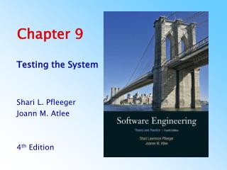 Testing the System   Shari L. Pfleeger Joann M. Atlee   4th Edition     4th Edition