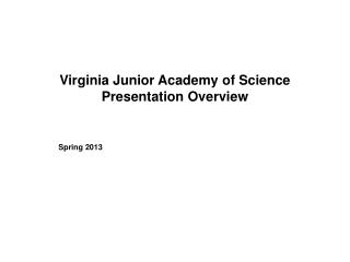 Virginia Junior Academy of Science Presentation Overview