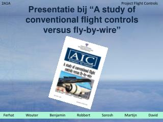 "Presentatie bij ""A  study  of  conventional flight controls  versus  fly-by-wire """