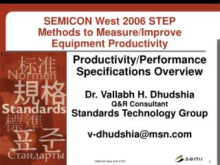 Productivity/Performance  Specifications Overview Dr. Vallabh H. Dhudshia Q&R Consultant Standards Technology Group