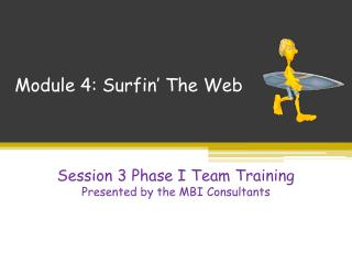 Phase I Session 2 Module 4: Surfin' The Web