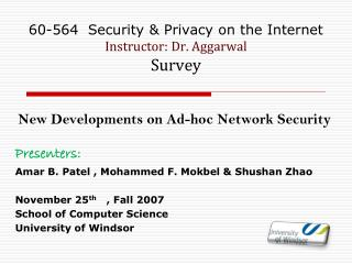 60-564  Security & Privacy on the Internet Instructor: Dr. Aggarwal Survey