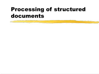 Processing of structured documents