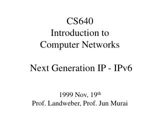 CS640  Introduction to  Computer Networks   Next Generation IP - IPv6