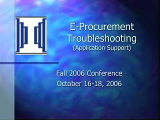 E-Procurement Troubleshooting (Application Support)