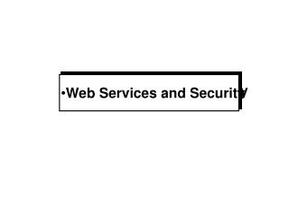 Web Services and Security