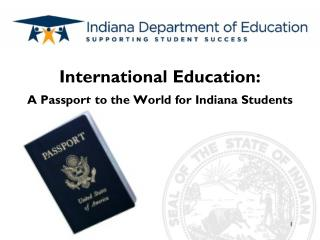 International Education:   A Passport to the World for Indiana Students
