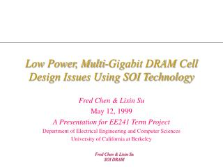 Low Power, Multi-Gigabit DRAM Cell Design Issues Using SOI Technology
