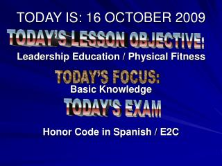 TODAY IS: 16 OCTOBER 2009