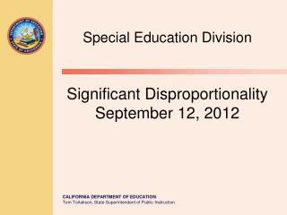 Special Education Division Significant Disproportionality September 12, 2012