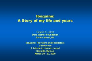 Ibogaine:  A Story of my life and years