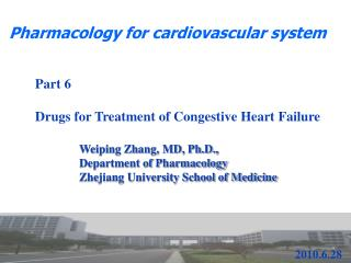 Weiping Zhang, MD, Ph.D.,  Department of Pharmacology Zhejiang University School of Medicine