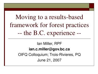 Moving to a results-based framework for forest practices -- the B.C. experience --