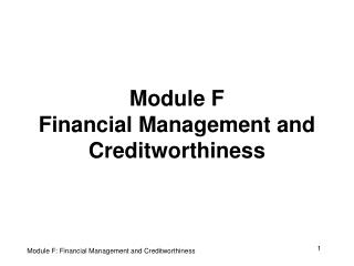 Module F Financial Management and Creditworthiness