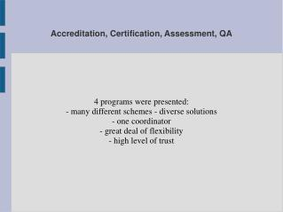 Accreditation, Certification, Assessment, QA