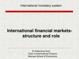 International financial markets- structure and role