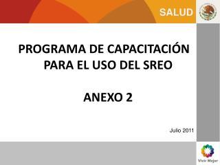 PROGRAMA DE CAPACITACIÓN PARA EL USO DEL SREO ANEXO 2