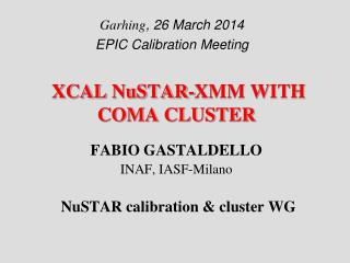 XCAL  NuSTAR -XMM WITH COMA CLUSTER