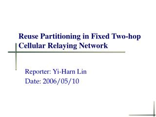 Reuse Partitioning in Fixed Two-hop Cellular Relaying Network