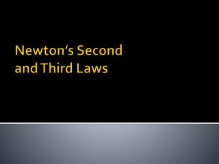 Newton's Second  and  Third Laws