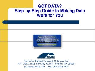 GOT DATA? Step-by-Step Guide to Making Data  Work for You