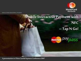 A presentation to China Card & Payment Conference 2007